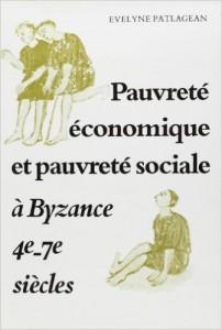 E. Patlagean, Pauvreté économique et pauvreté sociale à Byzance, 4e - 7e siècles, Paris, 1977