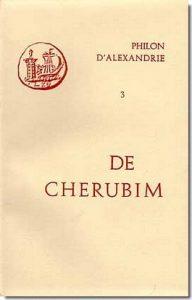 Philon d'Alexandrie, De Cherubim, Éd. du Cerf