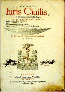 Corpus Iuris Civilis, édition Denis Godefroy (Lyon 1607)