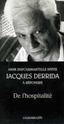 jacques Derrida, De l'hospitalité, Paris, 1997